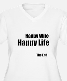 Happy Wife Happy Life The End Plus Size T-Shirt