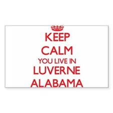 Keep calm you live in Luverne Alabama Decal