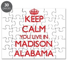 Keep calm you live in Madison Alabama Puzzle