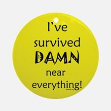 I've Survived Ornament (Round)
