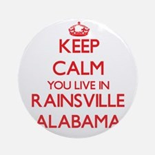 Keep calm you live in Rainsville Ornament (Round)
