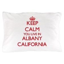 Keep calm you live in Albany Californi Pillow Case