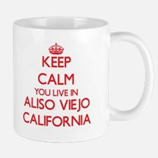 Keep calm you live in Aliso Viejo California Mugs