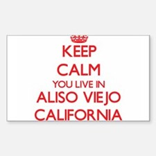 Keep calm you live in Aliso Viejo Californ Decal