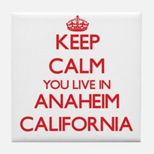 Keep calm you live in Anaheim Califor Tile Coaster