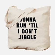 Run don't jiggle Tote Bag