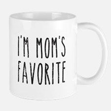 I'm Mom's Favorite Son or Daughter Mugs