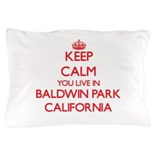 Keep calm you live in Baldwin Park Cal Pillow Case