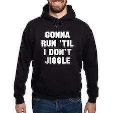 Run don't jiggle Hoodie