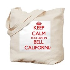 Keep calm you live in Bell California Tote Bag