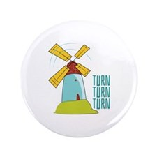 "Windmill Turn Turn Turn 3.5"" Button"