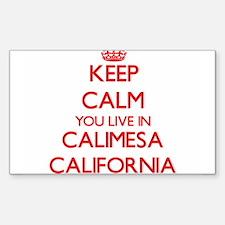 Keep calm you live in Calimesa California Decal