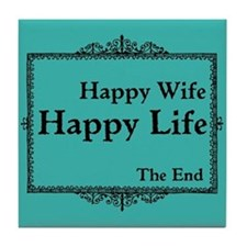 Happy Wife Happy Life The End Tile Coaster