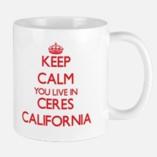 Keep calm you live in Ceres California Mugs