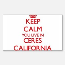 Keep calm you live in Ceres California Decal