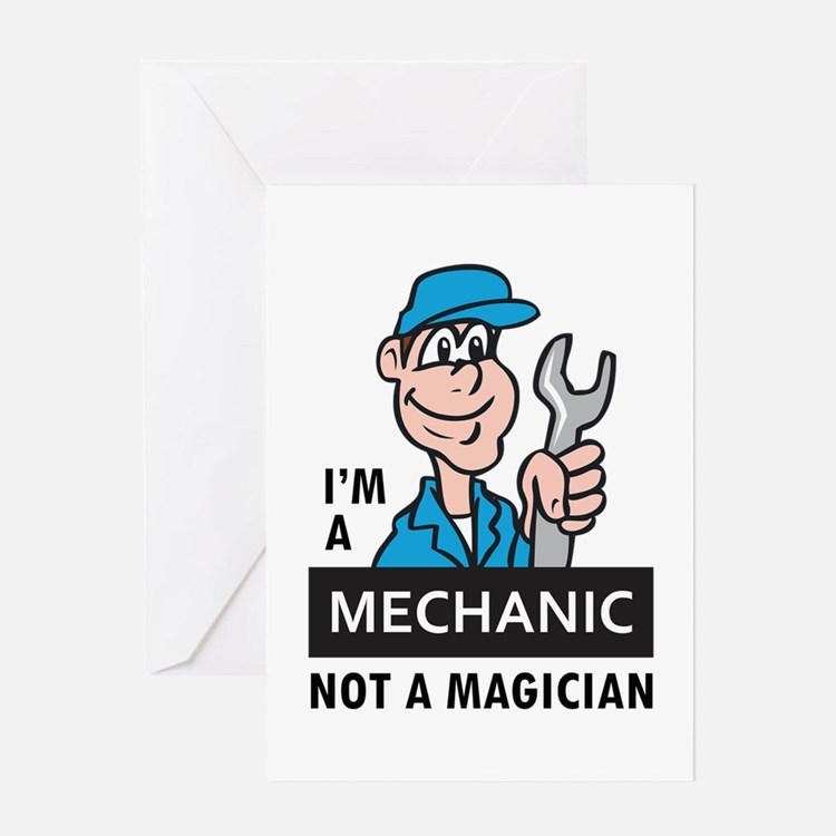 MECHANIC NOT A MAGICIAN Greeting Cards