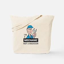 MECHANIC NOT A MAGICIAN Tote Bag