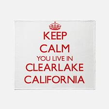 Keep calm you live in Clearlake Cali Throw Blanket