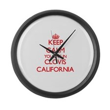 Keep calm you live in Clovis Cali Large Wall Clock