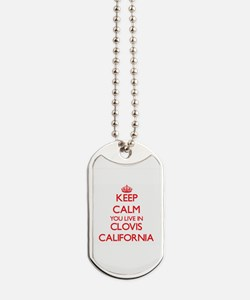 Keep calm you live in Clovis California Dog Tags