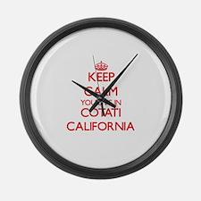 Keep calm you live in Cotati Cali Large Wall Clock