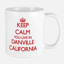 Keep calm you live in Danville California Mugs