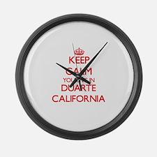 Keep calm you live in Duarte Cali Large Wall Clock