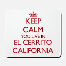 Keep calm you live in El Cerrito Califor Mousepad