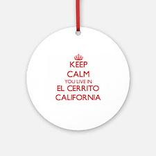 Keep calm you live in El Cerrito Ornament (Round)
