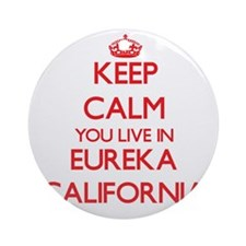 Keep calm you live in Eureka Cali Ornament (Round)
