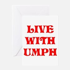 LIVE WITH UMPH Greeting Cards