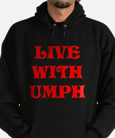 LIVE WITH UMPH Hoodie