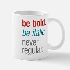 Bold Italic Mug