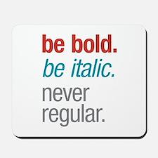 Bold Italic Mousepad