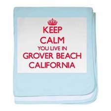 Keep calm you live in Grover Beach Ca baby blanket