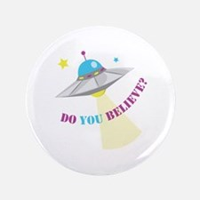 "Do You Believe? 3.5"" Button"