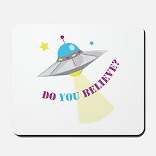 Do You Believe? Mousepad