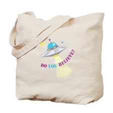 Do You Believe? Tote Bag