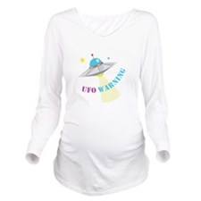 UFO Warning Long Sleeve Maternity T-Shirt