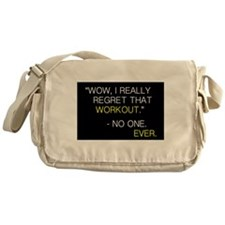"""""""Wow, I really regret that workout."""" Messenger Bag"""
