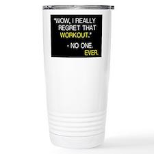 """Wow, I really regret that workout."" Travel Mug"