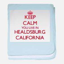 Keep calm you live in Healdsburg Cali baby blanket