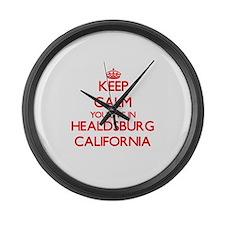 Keep calm you live in Healdsburg Large Wall Clock