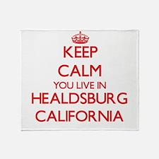 Keep calm you live in Healdsburg Cal Throw Blanket