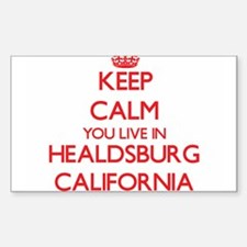 Keep calm you live in Healdsburg Californi Decal