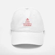Keep calm you live in Healdsburg California Baseball Baseball Cap