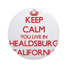 Keep calm you live in Healdsburg Ornament (Round)