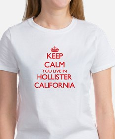 Keep calm you live in Hollister California T-Shirt