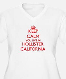 Keep calm you live in Hollister Plus Size T-Shirt