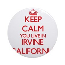 Keep calm you live in Irvine Cali Ornament (Round)